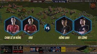 AOE STAR LEAGUE 2017 | Vòng 14 - Trận 2 | CSĐN - U98 vs Hồng Anh - 9x Công