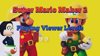 Super Mario Maker 2 Playing Viewer Levels!