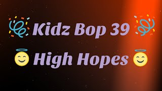 Kidz Bop 39- High Hopes (Lyrics)
