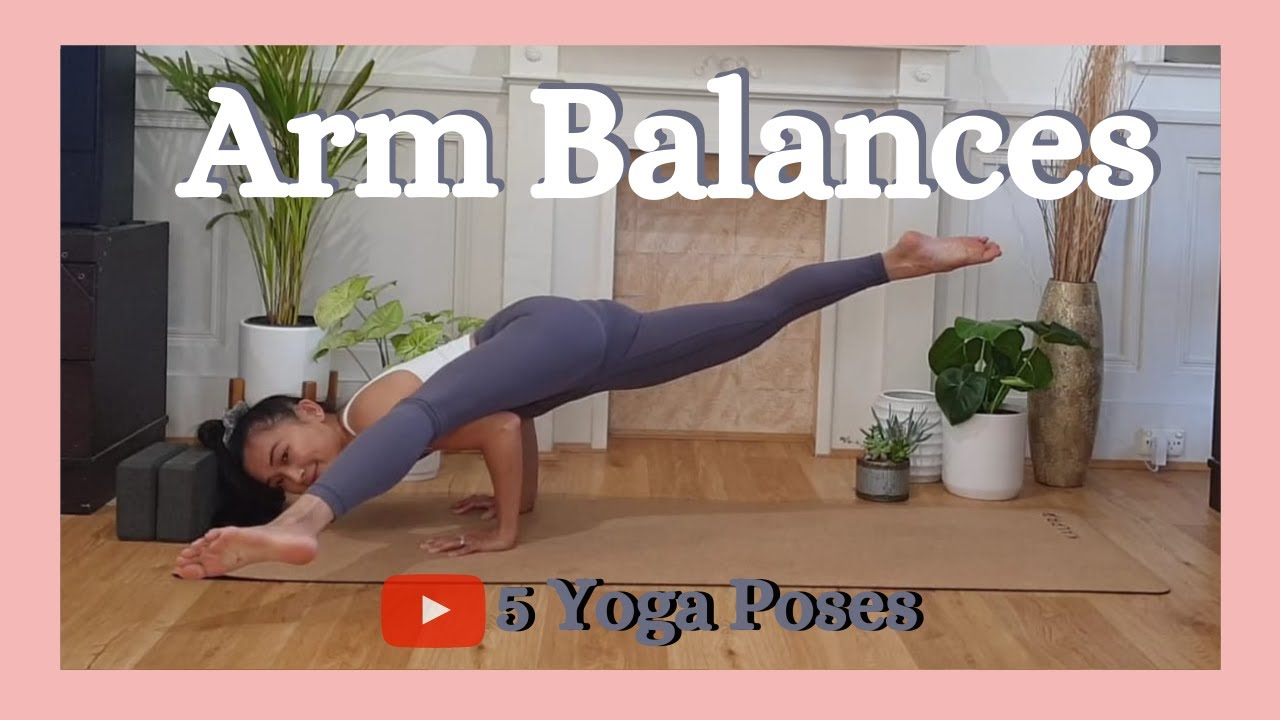 How to do Arm Balances | 5 Yoga Poses | Crow Pose