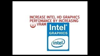 Video How to increase Increase Dedicated Video Memory on intel HD Graphics !!without BIOS!! 2017/2018] download MP3, 3GP, MP4, WEBM, AVI, FLV Desember 2017