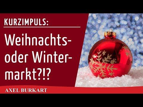 Weihnachtsmarkt oder Wintermarkt? Aufruf zur Erneuerung des Christentums und unserer Kultur