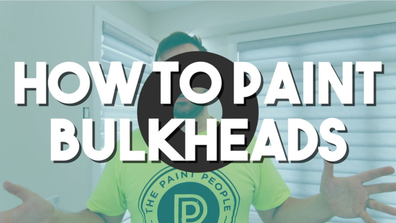 How To Paint A Bulkhead - HOUSE PAINTING TIPS