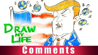 DRAW MY LIFE - Donald Trump (The Musical) COMMENTS