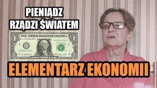 ELEMENTARZ EKONOMII - odc.94 Pieniądz rządzi światem