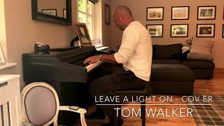 Leave a Light On - Tom Walker (cover) Piano Acoustic - Music \u0026 Mike