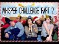 Whisper Challenge Part 2! (ThanksGiving)