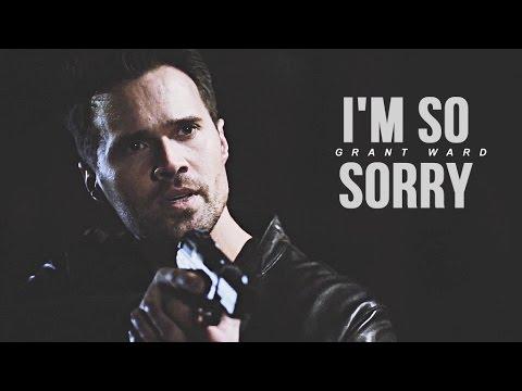 Grant Ward | I'm so sorry