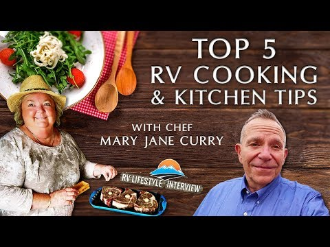 Top 5 RV Kitchen And Cooking Tips From Chef Mary Jane Curry