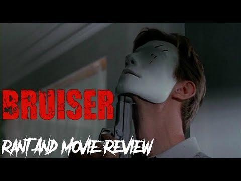 Bruiser2000  Rant & Movie