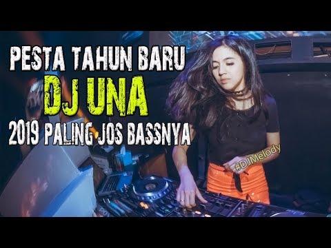 PALING MANTAP DJ TAHUN BARU 2019🎉🎉 DJ UNA PESTA DUGEM FULL BASS PARTY SAMPAI PAGI 💃💃
