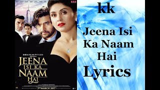 Jeena Isi Ka Naam Hai Title Full song with Lyrics | KK |