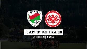 LIVE: Freundschaftsspiel FC Wels gegen Eintracht Frankfurt