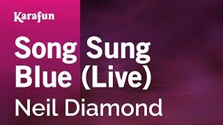 Karaoke Song Sung Blue (Live) - Neil Diamond *