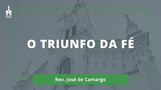 O Triunfo da Fé - Rev. José de Camargo - Culto Noturno - 10/01/2021