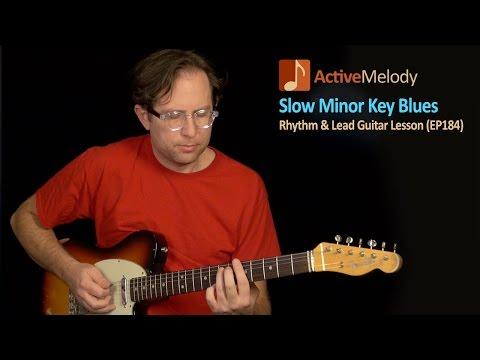 Minor Key Blues Guitar Lesson - Learn Both Rhythm and Lead - EP184