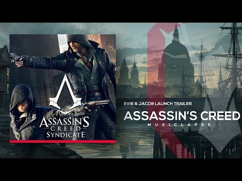 Assassin's Creed Syndicate - Evie & Jacob Launch Trailer SONG