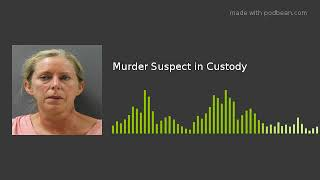Murder Suspect in Custody