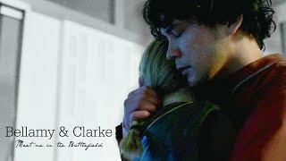 Bellamy & Clarke - Meet me in the battlefield || The 100 [1x01 - 4x13]
