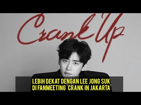 Lebih Dekat dengan Lee Jong Suk di Fanmeeting 'Crank Up In Jakarta' Mp3