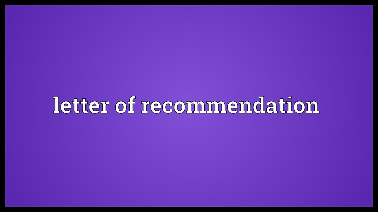 Letter of recommendation meaning youtube letter of recommendation meaning mitanshu Images