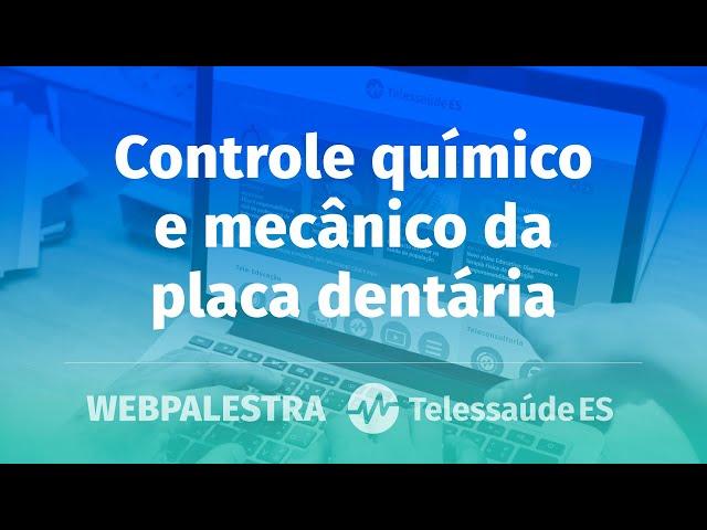 Webpalesta: Controle químico e mecânico da placa dentária