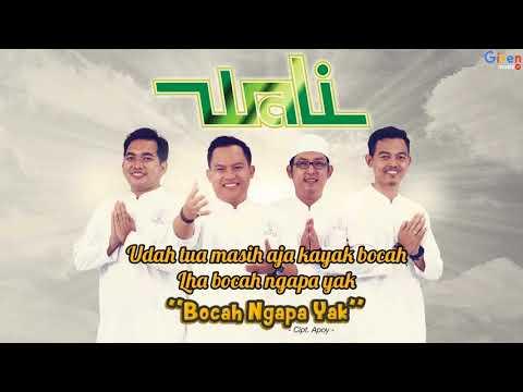 Wali - Bocah Ngapa Yak (Video Lirik) - Lagu Religi Terbaru 2018