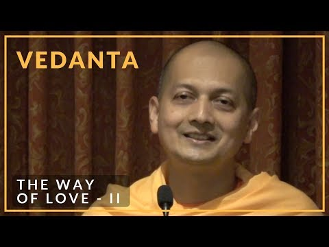 The Way Of Love - II By Swami Sarvapriyananda