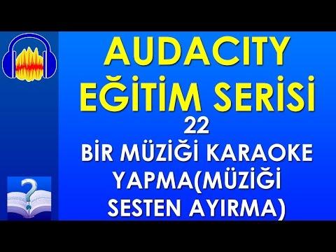 Audacity 22 - Bir Müziği Karaoke Yapma(Müziği Sesten Ayırma)