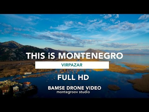 FULL HD Drone Video | Virpazar & Lake Skadar | This is Montenegro