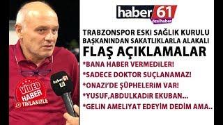 Trabzonspor'daki sakatlıklarla ilgili flaş açıklamalar