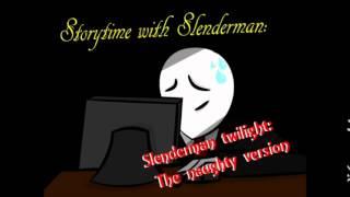Storytime with Slenderman Slender Twilight the naughty verion