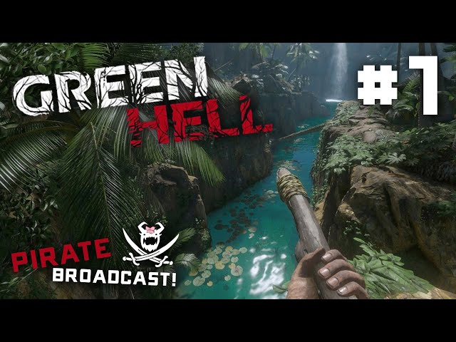 Pirate Broadcast: Green Hell - EP 1 - It's Hallucination Time!