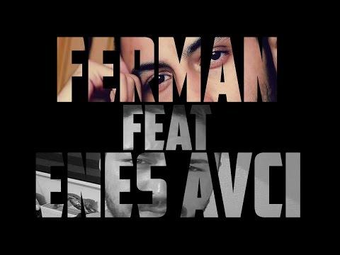 FERMAN feat ENES AVCI - Aşk Bir Celse
