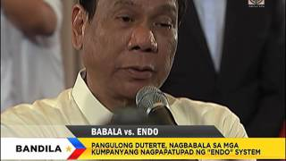 Duterte, may babala ukol sa 'endo'