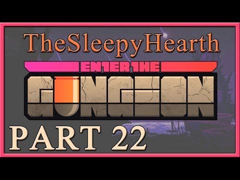 Enter the Gungeon - TheSleepyHearth Plays -  PART 22 - [Heck Blaster]
