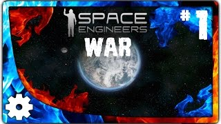 [1] The time is now! - Space Engineers - [WAR] Series
