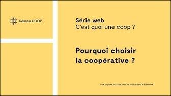 C'est quoi une coop - Pourquoi choisir la coopérative? (2/9)