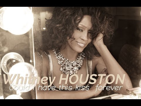 Whitney HOUSTON & Enriqué IGLESIAS  - Could I Have This Kiss Forever