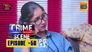 Crime Scene - ක්රයිම් සීන් | Episode -50 | 2019-01-21 | Rupavahini TeleDrama Thumbnail