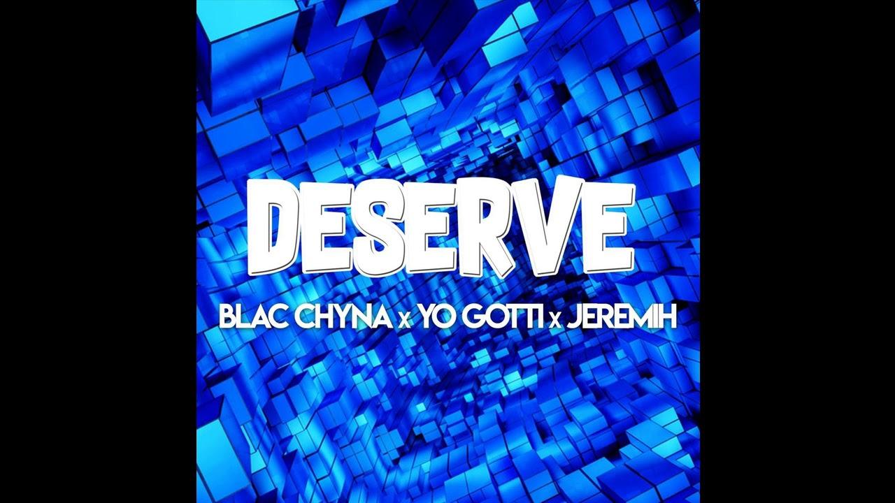 Blac Chyna - Deserve feat. Yo Gotti & Jeremih