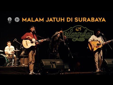 Silampukau - Malam Jatuh Di Surabaya Live | Silampukau dan Kawan-kawan (Part 1/4)