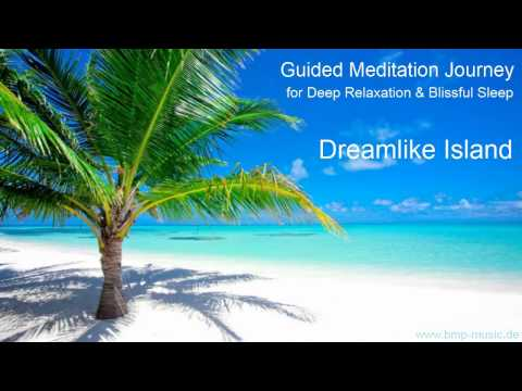 Dreamlike Island - Guided Meditation Journey - Deep Relaxation - Blissful Sleep - Yoga Music