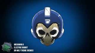 Electric Rabbit - [Megaman 2 - Dr Wily Theme (Remix)]