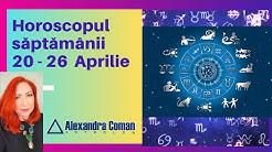 Horoscopul săptămânii 20 - 26 Aprilie 2020