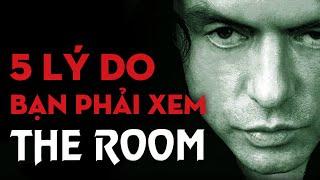 THE ROOM Không Phải Là Một Phim Tệ.