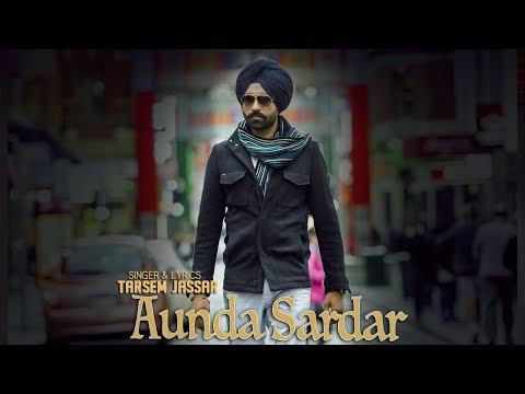Latest Punjabi Songs 2016 AUNDA SARDAR OFFICIAL VIDEO TARSEM JASSAR New Punjabi Songs 2016