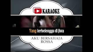Lagu Karaoke ROSSA FEAT TAUFIK BATISAH#AKU BERSAHAJA