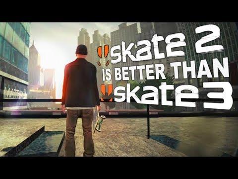 SKATE 2 is way better than SKATE 3