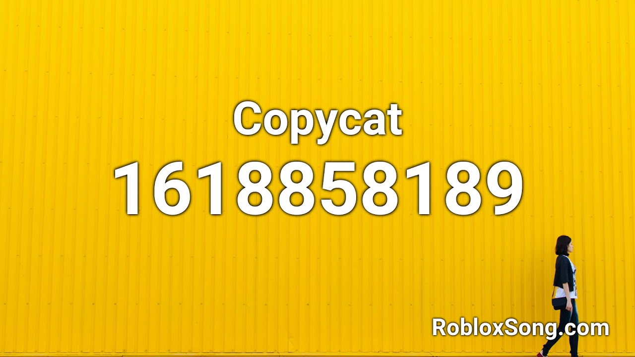 Copycat Roblox Id Roblox Music Code Youtube